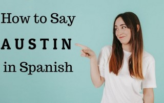 How to Say Austin in Spanish